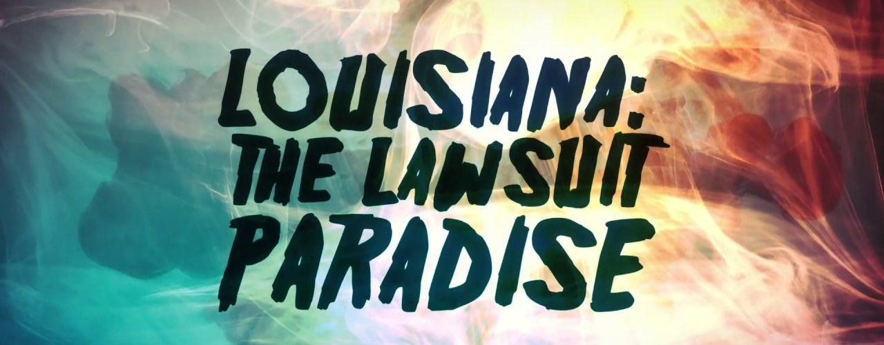 Louisiana: The Lawsuit Paradise